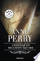 Chantaje en Belgrave Square (Inspector Thomas Pitt 12)