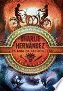 Charlie Hernández y la liga de las sombras