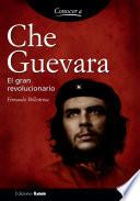 Che Guevara. El gran revolucionario