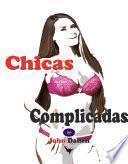 Chicas complicadas