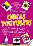 Chicas youtubers. Amazing Abby, reina del drama