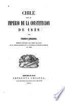 Chile bajo el imperio de la constitucion de 1828