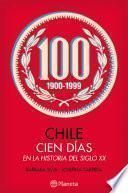 Chile, cien días en la historia del siglo XX