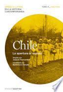 Chile. La apertura al mundo. Tomo 3 (1880-1930)