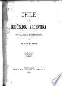 Chile y la Républica Argentina, paralelo económico