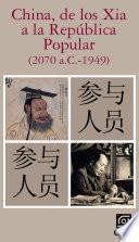 China, de los Xia a la República Popular (2070 a.C.-1949)