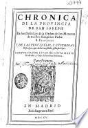 Chronica de la prouincia de San Ioseph, de los Descalços de la Orden de los Menores de nuestro Seraphico Padre S. Francisco ...
