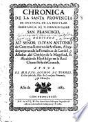 Chronica De La Santa Provincia De Granada, De La Regvlar Observancia De N. Serafico Padre San Francisco