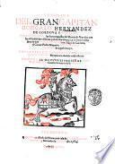 Chronica del gran Capitan Gonçalo Hernandez de Cordoua y Aguilar. En la qual se contienen las dos conquistas del Reyno de Napoles, con las ... victorias ... y los hechos ... de Don Diego de Mendoça, don Hugo de Cardona, el Conde Pedro Nauarro, y otros caualleros y capitanes ...