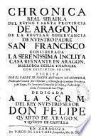 Chronica real serafica del Reyno y santa provincia de Aragon de la regular observancia de nuestro padre San Francisco,... Escrita por el padre Fr. Joseph Antonio de Hebrera,...