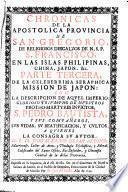 Chronicas De La Apostolica Provincia De S. Gregorio ... De N. S. P. S. Francisco En Las Islas Philippinas, China, Japon, &c