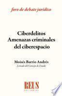 Ciberdelitos: amenazas criminales del ciberespacio