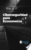 Ciberseguridad para Ecommerce