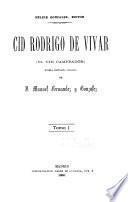 Cid Rodrigo de Vivar (el Cid Campeador).