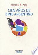Cien años de cine argentino
