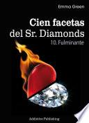 Cien Facetas del Sr. Diamonds - vol. 10:Fulminante