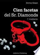 Cien Facetas del Sr. Diamonds - vol. 7: Irradiante