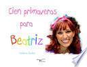 Cien Primaveras para Beatriz