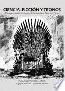 Ciencia, ficción y tronos