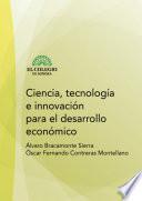 Ciencia, tecnología e innovación para el desarrollo económico