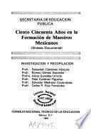 Ciento cincuenta años en la formación de maestros Mexicanos