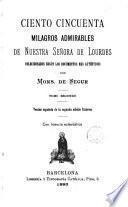Ciento cincuenta milagros admirables de Nuestra Señora de Lourdes