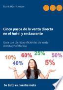Cinco pasos de la venta directa en el hotel y restaurante