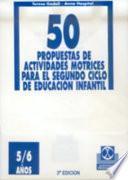 CINCUENTA PROPUESTAS DE ACTIVIDADES MOTRICES -5/6 años- FICHERO