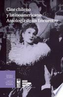 Cine chileno y latinoamericano. Antología de un encuentro