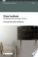 Cine ludens. 50 diálogos entre cine y juego