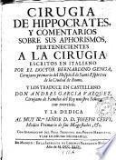 Cirugia de Hippocrates, y comentarios sobre sus aphorismos pertenecientes a la cirugia