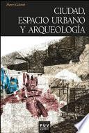 Ciudad, espacio urbano y arqueología