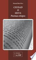 Ciudad o selva (Poemas etíopes)