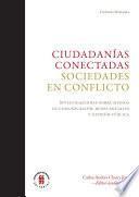 Ciudadanías conectadas. Sociedades en conflicto.