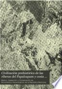 Civilización prehistórica de las riberas del Papaloapam y costa de Sotavento estado de Veracruz