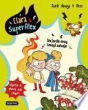 Clara & SuperAlex 6. Un jardín muy (muy) salvaje