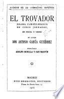 Clásicos de la literatura espanola ...: El trovador [by] Antonio García Gutiérrez