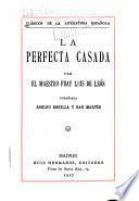 Clásicos de la literatura espanola ...: La perecta casada, por fray Luis [Ponce] de León