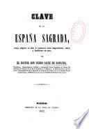 Clave de la Espana sagrada... H. Florez [et al.]
