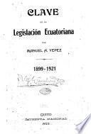 Clave de la legislación ecuatoriana, 1899-1921