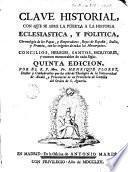 Clave historial con que se abre la puerta a la historia eclesiastica y politica