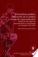 Clientelismo político, ¿desviación de la política o forma de representación?: