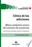 Clínica de las adicciones. Mitos y prejuicios acerca del consumo de sustancias