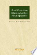 Cloud Computing. Régimen jurídico para empresarios