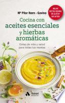 Cocina con aceites esenciales y hierbas aromáticas
