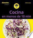 Cocina en menos de 10 minutos para Dummies