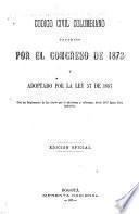 Código civil colombiano expedido por el Congresso de 1873 y adoptado por la Ley 57 de 1887