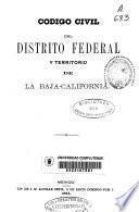 Codigo civil del Distrito federal y territorio de la Baja-California