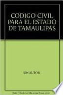 Código Civil para el Estado de Tamaulipas