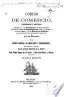 Código de comercio, concordado y anotado, precedido de una introduccion histórico-comparada, y seguido de la Ley de enjuiciamiento sobre los negocios y causas de comercio, y de un repertorio alfabético de la legislacion y del procedimiento mercantil